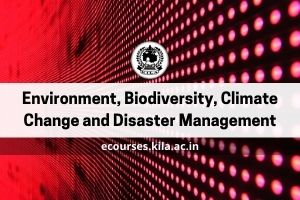 Environment, Biodiversity, Climate Change and Disaster Management